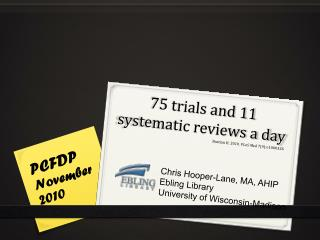 75 trials and 11  systematic reviews a day