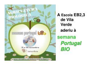 A  Escola  EB2,3 de Vila Verde     aderiu à  semana Portugal BIO