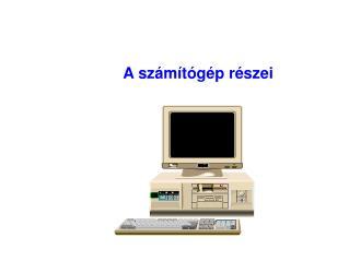 A számítógép részei