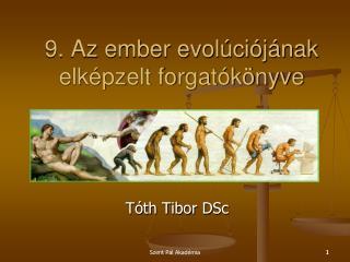 9. Az ember evolúciójának elképzelt forgatókönyve