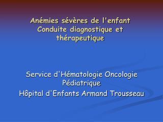 Anémies sévères de l'enfant Conduite diagnostique et thérapeutique