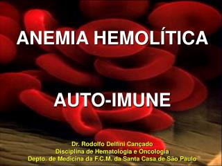 ANEMIA HEMOLÍTICA AUTO-IMUNE