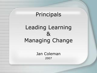 Principals Leading Learning & Managing Change