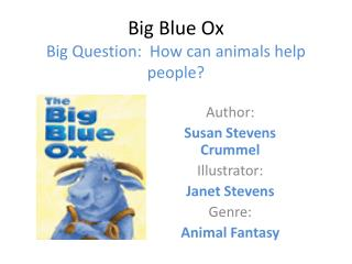 Big Blue Ox Big Question:  How can animals help people