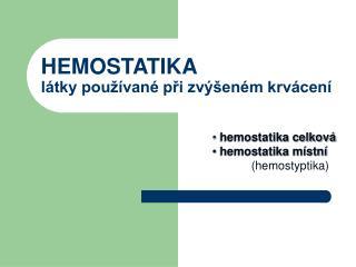 HEMOSTATIKA l tky pou  van  pri zv  en m krv cen