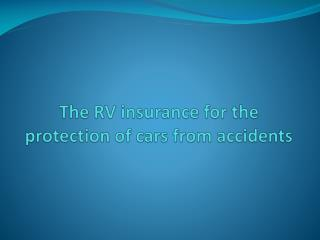 The RV insurance for the protection of cars from accidents