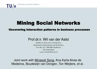 Mining Social Networks Uncovering interaction patterns in business processes