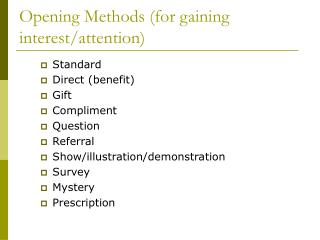 Opening Methods (for gaining interest/attention)