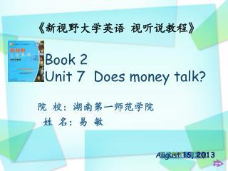 Book 2  Unit 7  Does money talk?