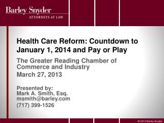 Health Care Reform: Countdown to January 1, 2014 and Pay or Play