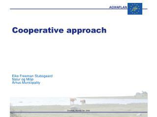 Cooperative approach Eike  Freeman  Stubsgaard Natur og Miljø Århus  Municipality