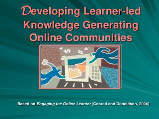 D eveloping Learner-led Knowledge Generating Online Communities