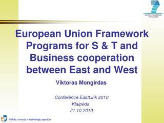 European Union Framework Programs for S & T and Business cooperation between East and West