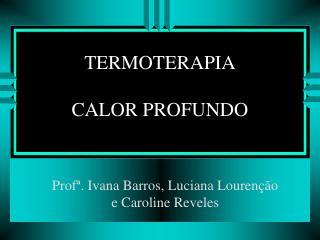 TERMOTERAPIA CALOR PROFUNDO