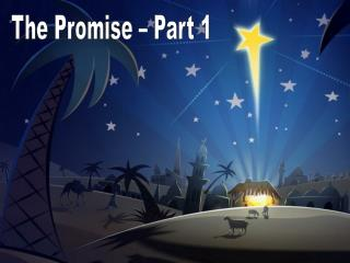 The Promise � Part 1
