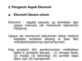 2. Pengaruh Aspek Ekonomi Ekonomi Secara umum