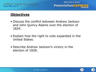 Discuss the conflict between Andrew Jackson and John Quincy Adams over the election of 1824.