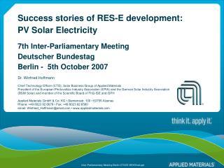 Success stories of RES-E development:  PV Solar Electricity  7th Inter-Parliamentary Meeting Deutscher Bundestag Berlin