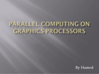 Parallel Computing on Graphics Processors