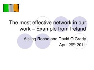 The most effective network in our work – Example from Ireland