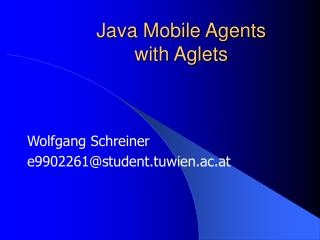 Java Mobile Agents with Aglets