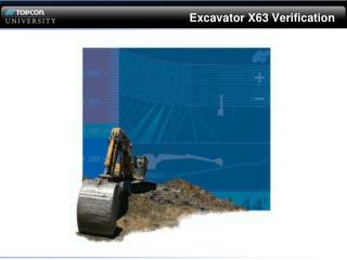 Excavator X63 Verification