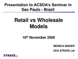 Retail vs Wholesale Models 10 th  November 2006