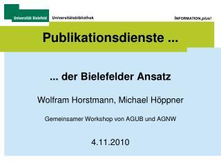Publikationsdienste ... ... der Bielefelder Ansatz