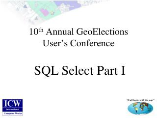 10 th  Annual GeoElections User's Conference