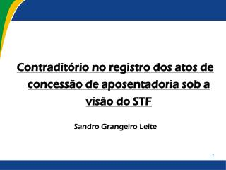 Contraditório no registro dos atos de concessão de aposentadoria sob a visão do STF