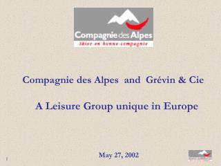 Compagnie des Alpes  and  Grévin & Cie A Leisure Group unique in Europe