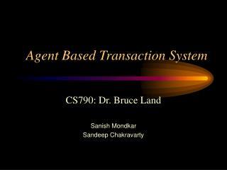 Agent Based Transaction System