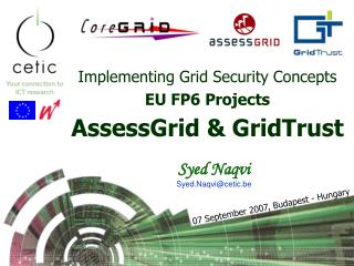 Implementing Grid Security Concepts EU FP6 Projects  AssessGrid & GridTrust