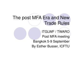 The post MFA Era and New Trade Rules