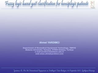 Ahmet YARDIMCI  Department of Biomedical Equipment Technology, TBMYO Akdeniz University, Kampus, 07059 Antalya, Turkiye