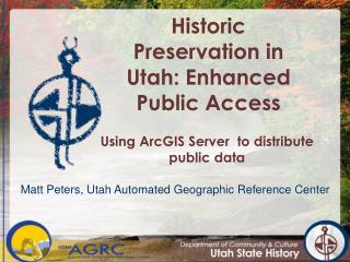 Historic Preservation in Utah: Enhanced Public Access