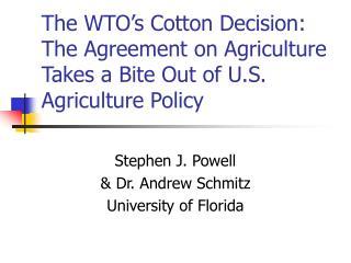 Stephen J. Powell  & Dr. Andrew Schmitz University of Florida