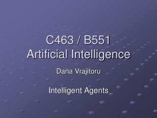 C463 / B551 Artificial Intelligence