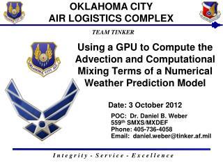 POC:  Dr. Daniel B. Weber 559 th  SMXS/MXDEF Phone: 405-736-4058