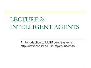 LECTURE 2: INTELLIGENT AGENTS
