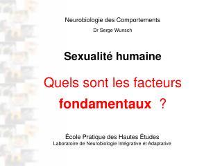 Neurobiologie  des Comportements Dr Serge Wunsch