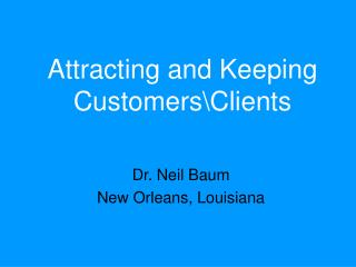 Attracting and Keeping Customers\Clients