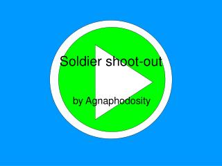 Soldier shoot-out