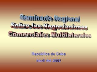Seminario Regional  Sobre las Negociaciones  Comerciales Multilaterales