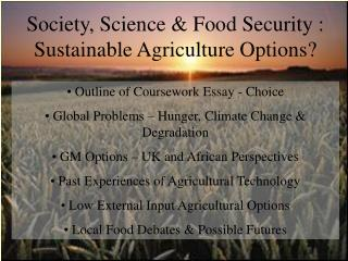 Society, Science & Food Security : Sustainable Agriculture Options?