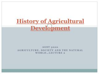 History of Agricultural Development