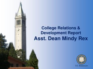 College Relations & Development Report Asst. Dean Mindy Rex