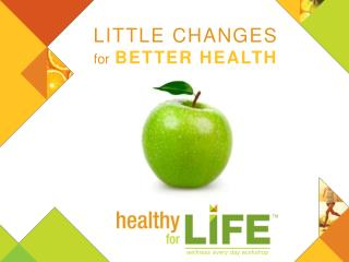 LITTLE CHANGES for BETTER HEALTH