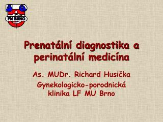 Prenatální diagnostika a perinatální medicína