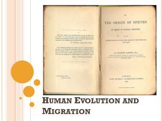 Human Evolution and Migration
